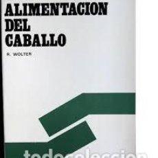 Libros: ALIMENTACIÓN DEL CABALLO R. WOLTER. Lote 232011115