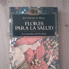Libros: FLORES PARA LA SALUD. JOSÉ ANTONIO DE MARCO. EDICIONES TEMAS DE HOY. 1995. Lote 233045500