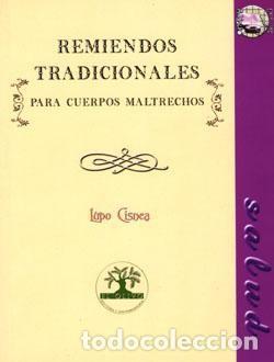 REMIENDOS TRADICIONALES PARA CUERPOS MALTRECHOS (Libros Nuevos - Ocio - Salud y Dietas)