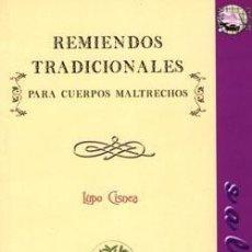Libros: REMIENDOS TRADICIONALES PARA CUERPOS MALTRECHOS. Lote 234958890