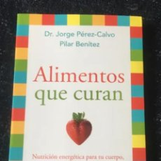 Libros: ALIMENTOS QUE CURAN, DE JORGE PÉREZ-CALVO Y PILAR BENÍTEZ. Lote 238502765