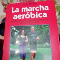 Libros: LA MARCHA AEROBICA. UN PROGRAMA COMPLETO PARA REDUCIR PESO, ESTRÉS E HIPERTENSIÓN.. Lote 241992325