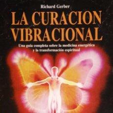 Libros: LA CURACIÓN VIBRACIONAL. RICHARD GERBER. ROBINBOOK. 2001.. Lote 243223040