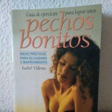 Libros: GUIA DE EJERCICIOS PARA LOGRAR UNOS PECHOS BONITOS. NUEVO. Lote 243351565