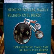 Livres: FERNANDEZ ALVAREZ Mª D./BREAUX JOHN.MEDICINA POPULAR,MAGIA Y RELIGION EN EL BIERZO.BILINGUE,INGLES.. Lote 254192575
