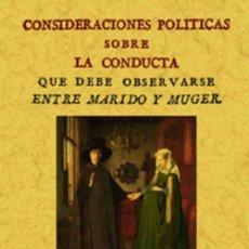 Libros: CONSIDERACIONES POLITICAS SOBRE LA CONDUCTA QUE DEBE OBSERVARSE ENTRE MARIDO Y MUJER. FACSÍMIL. Lote 258522350