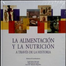 Libros: LA ALIMENTACIÓN Y LA NUTRICIÓN A TRAVÉS DE LA HISTORIA. VVAA. NOVARTIS. 2005. RETRACTILADO.. Lote 259766400