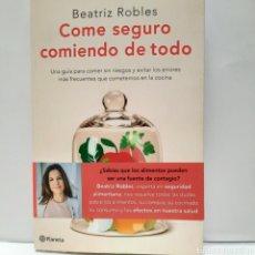 Libros: COME SEGURO COMIENDO DE TODO DE BEATRIZ ROBLES NUEVO. Lote 266018488