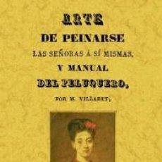 Libros: ARTE DE PEINARSE LAS SEÑORAS. Lote 267091204