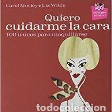 Libros: QUIERO CUIDARME LA CARA. 100 TRUCOS PARA MAQUILLARSE. Lote 269698353