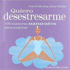Libros: QUIERO DESESTRESARME. 100 MANERAS NATURALES PARA MEJORAR. Lote 269699663