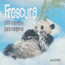 Libros: FRESCURA: 100 CONSEJOS PARA RELAJARSE. JENNY SUTCLIFFE. Lote 269718518
