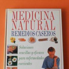 Libros: LIBRO MEDICINA NATURAL REMEDIOS CASEROS. Lote 286695458