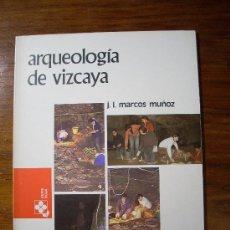 Libros de segunda mano: ARQUEOLOGÍA DE VIZCAYA - J.L. MARCOS MUÑOZ. Lote 7832153