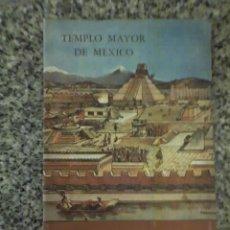 Libros de segunda mano: TEMPLO MAYOR DE MEXICO - GUIA OFICIAL INSTITUTO DE ANTROPOLOGIA E HISTORIA - MÉXICO - 1963. Lote 22030479