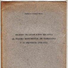 Libros de segunda mano: FICHERO DE LEGISLACION RELATIVA AL TESORO NONUMENTAL DE TARRAGONA.- AÑO 1952.- TGN. Lote 18107817