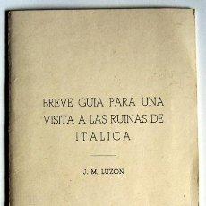 Libros de segunda mano - BREVE GUIA PARA UNA VISITA A LAS RUINAS DE ITALICA - J. M. LUZON - 18230859