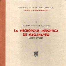 Libros de segunda mano: LA NECROPOLIS MEROITICA DE NAG-SHAYEG. ARGIN (SUDAN). MANUEL PELLICER CATALAN. TOMO II. 28 X 22 CM.. Lote 20570194