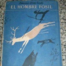 Libros de segunda mano: EL HOMBRE FOSIL, POR FRANCISCO JORA CERDÁ - SEIX BARRAL - BARCELONA- 1947. Lote 27272949
