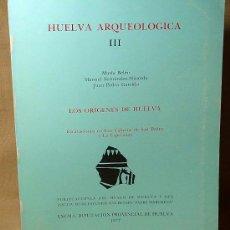 Libros de segunda mano: LIBRO, HUELVA ARQUEOLOGICA, TOMO III, MARIA BELEN, GARRIDO, FERNANDEZ - MIRANDA, DIPUTACION, MUSEO, . Lote 21373336
