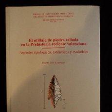 Libros de segunda mano: EL UTILLAJE DE PIEDRA TALLADO PREHISTORIA VALENCIA. DIPU.VALENCIA 2008 300 PAG. Lote 25470381