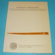 Libros de segunda mano: PALEOLÍTIC I EPIPALEOLÍTIC. LES SOCIETATS CAÇADORES DE LA PREHISTÒRIA VALENCIANA. Lote 23193809