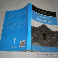 Libros de segunda mano: O VALOR DA ARQUEOLOXÍA LOSTREGO, 2006 GALICIA RM48173. Lote 23482461