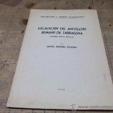 Libros de segunda mano: EXCAVACION DEL ANFITEATRO ROMANO DE TARRAGONA. Lote 23439670