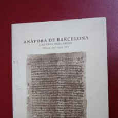 Libri di seconda mano: LIBRO ANAFORA DE BARCELONA I ALTRES PREGARIES (MISSA DEL SEGLE IV) - R. ROCA PUIG - 1999. Lote 26216857