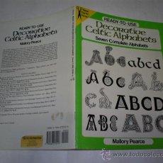 Libros de segunda mano: DECORATIVE CELTIC ALPHABETS. SEVEN COMPLETE ALPHABETS MALLORY PEARCE RM50898. Lote 27096619