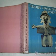 Libros de segunda mano: COLECCIÓN ARQUEOLÓGICA MEXICANA DE LICIO LAGOS EJEMPLAR Nº 234 DE 500 RM51151. Lote 122819823
