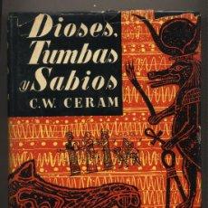 Libros de segunda mano: DIOSES, TUMBAS Y SABIOS. C.W.CERAM. LA NOVELA DE LA ARQUEOLOGÍA, PRÓLOGO LUIS PERICOT.6ª EDICIÓN. Lote 27987240
