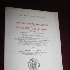 Libros de segunda mano: 1262- 'EXCAVACIONES ARQUEOLÓGICAS EN LA CIUDAD IBÉRICA DE ULLASTRET (GERONA) POR M. OLIVA 1960. Lote 28296336