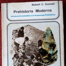 Libros de segunda mano: PREHISTORIA MODERNA-INTRODUCCIÓN SISTEMÁTICA A LA ARQUEOLOGÍA PREHISTÓRICA-;R.C.DUNNELL;ISTMO 1978. Lote 28413394