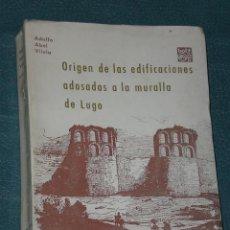Libros de segunda mano: ORIGEN DE LAS EDIFICACIONES ADOSADAS A LA MURALLA DE LUGO. . Lote 28444628