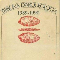 Libros de segunda mano: TRIBUNA D'ARQUEOLOGIA 1989-1990 EN CATALÁN. Lote 29256755
