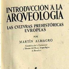 Libros de segunda mano: MARTÍN ALMAGRO : INTR. A LA ARQUEOLOGÍA (APOLO, 1941) EJEMPLAR CON DEDICATORIA DEL AUTOR. Lote 29659801