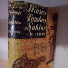 Libros de segunda mano: DIOSES, TUMBAS Y SABIOS (C.W. CERAM) EDICIONES DESTINO 3ª EDICION 1955. Lote 30445141