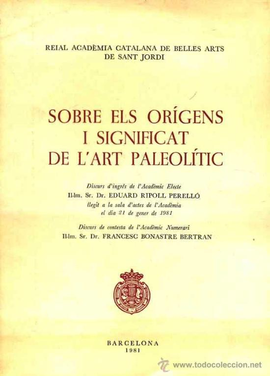 DR. EDUARD RIPOLL PERELLÓ : SOBRE ELS ORÍGENS I SIGNIFICAT DE L'ART PALEOLÍTIC (1981) -EN CATALÁN (Libros de Segunda Mano - Ciencias, Manuales y Oficios - Arqueología)