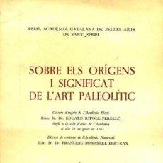 Libros de segunda mano: DR. EDUARD RIPOLL PERELLÓ : SOBRE ELS ORÍGENS I SIGNIFICAT DE L'ART PALEOLÍTIC (1981) -EN CATALÁN. Lote 30692117