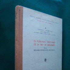 Libros de segunda mano: EL POBLADO CRISTIANO DE LA ISLA DE ABKANARTI EN...NILO. SUDAN -F.J. PRESEDO VELO - 1965 - 1ª EDICION. Lote 30832739