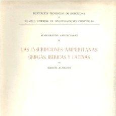 Libros de segunda mano: LAS INSCRIPCIONES AMPURITANAS GRIEGAS, IBÉRICAS Y LATINAS (MARTÍN ALMAGRO). 1952. SIN USAR. Lote 38877355