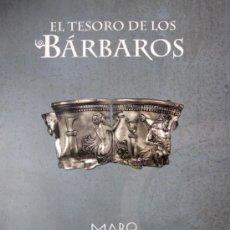 Libros de segunda mano: 'EL TESORO DE LOS BÁRBAROS'. CATÁLOGO EXPOSICIÓN MARQ, ALICANTE (2012), SIN USO, IMPECABLE, AGOTADO. Lote 31612064