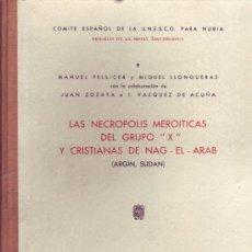 Libros de segunda mano: NECROPOLIS MEROITICAS DEL GRUPO X Y CRISTIANAS DEL NAG EL ARAB. PELLICER, M. M.- LLONGUERAS. . Lote 32493218