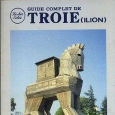 Libros de segunda mano: GUÍA COMPLETA DE TROYA - ILION (EN FRANCÉS). Lote 32582845