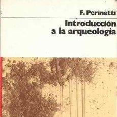 Libros de segunda mano - INTRODUCCIÓN A LA ARQUEOLOGÍA - F. PERINETTI - 33564378