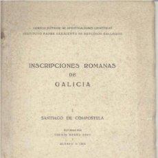 Libros de segunda mano: INSCRIPCIONES ROMANAS DE GALICIA VOL. I SANTIAGO DE COMPOSTELA (BOUZA - D'ORS) - 1949 - SIN USAR.. Lote 47073711