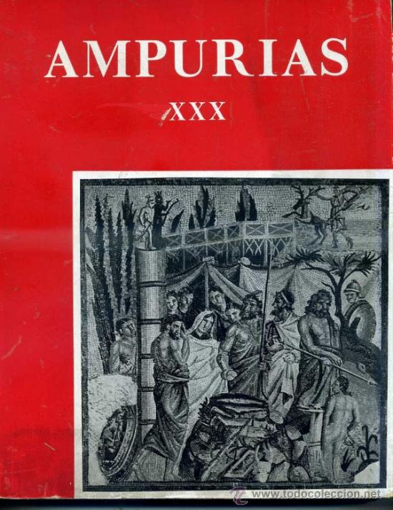 AMPURIAS XXX - PREHISTORIA, ARQUEOLOGÍA Y ETNOLOGÍA (BARCELONA, 1968) MUY ILUSTRADO (Libros de Segunda Mano - Ciencias, Manuales y Oficios - Arqueología)