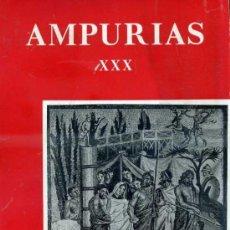 Libros de segunda mano: AMPURIAS XXX - PREHISTORIA, ARQUEOLOGÍA Y ETNOLOGÍA (BARCELONA, 1968) MUY ILUSTRADO. Lote 34293552