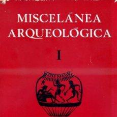 Libros de segunda mano: MISCELÁNEA ARQUEOLÓGICA I (BARCELONA, 1974) MUY ILUSTRADO. Lote 34293574